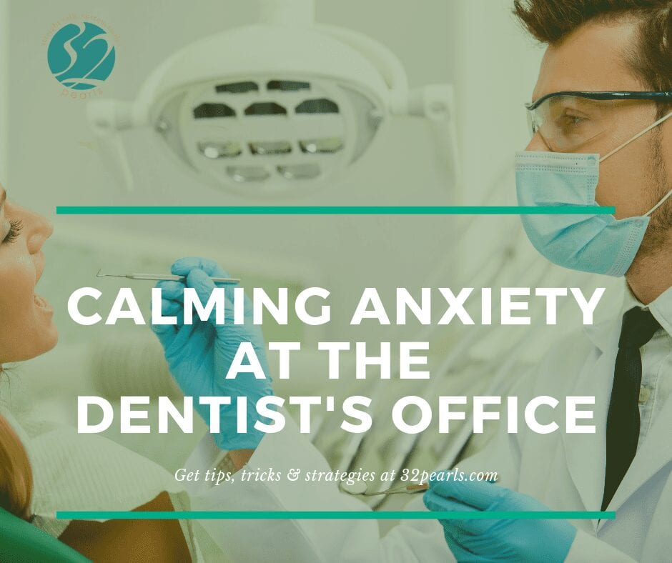 calming dental anxiety 32 pearls tacoma